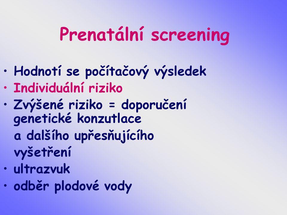 Prenatální screening Hodnotí se počítačový výsledek