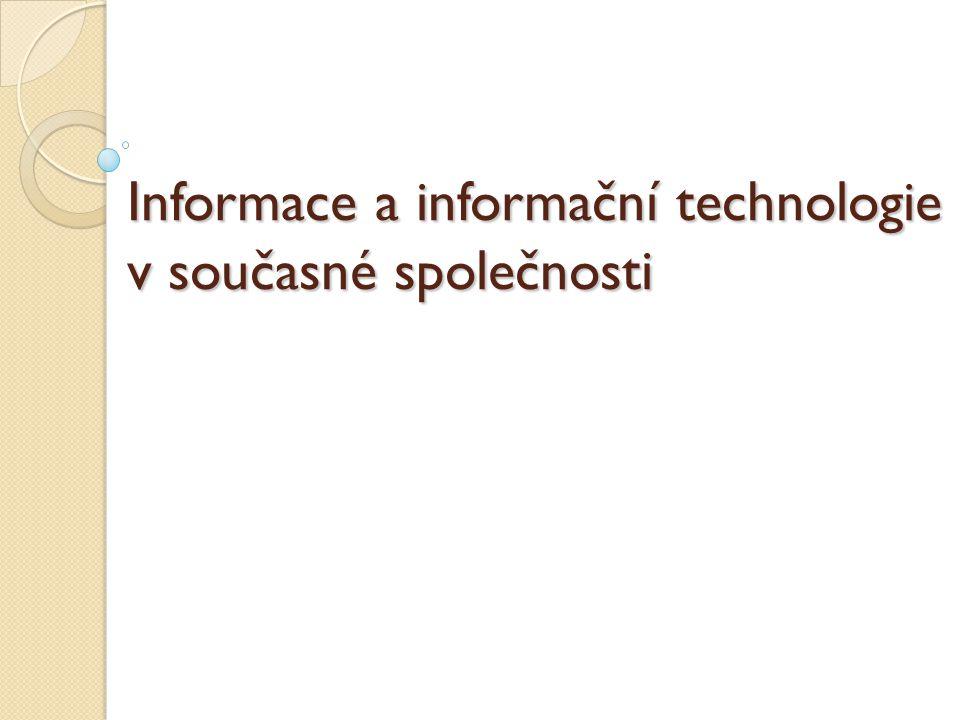 Informace a informační technologie v současné společnosti