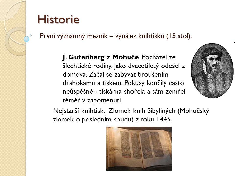 Historie První významný mezník – vynález knihtisku (15 stol).