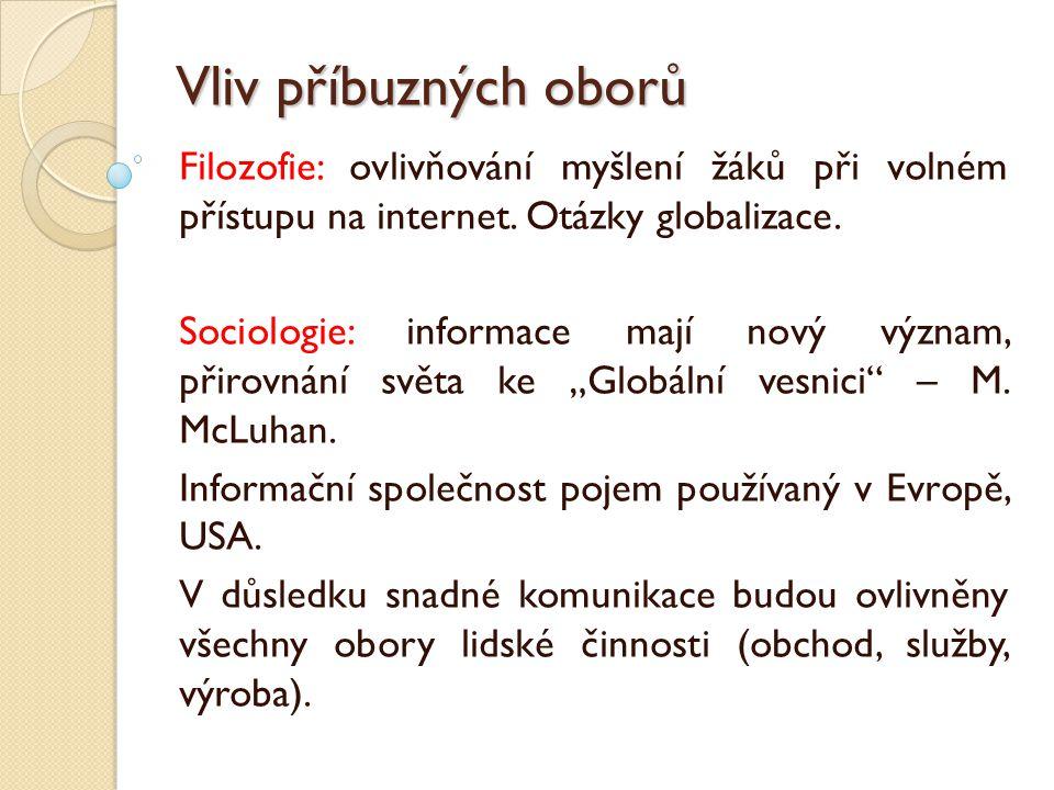 Vliv příbuzných oborů Filozofie: ovlivňování myšlení žáků při volném přístupu na internet. Otázky globalizace.