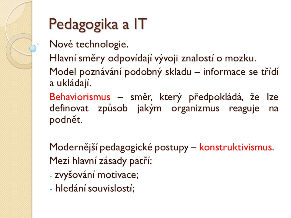 Pedagogika a IT Nové technologie.
