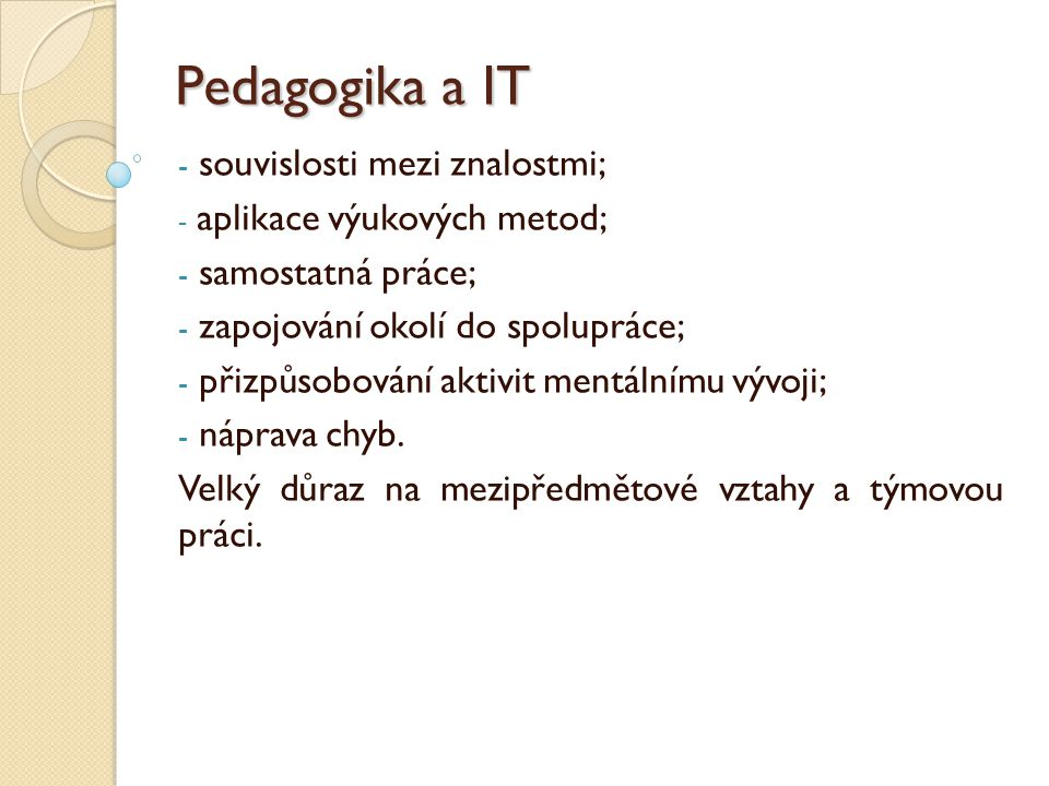 Pedagogika a IT souvislosti mezi znalostmi; samostatná práce;