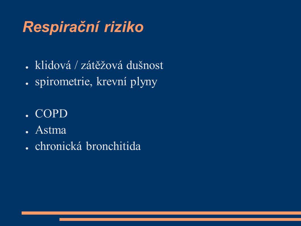 Respirační riziko klidová / zátěžová dušnost spirometrie, krevní plyny