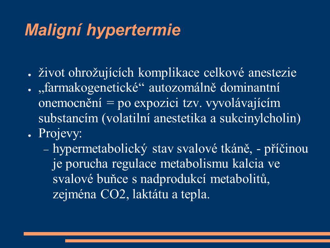 Maligní hypertermie život ohrožujících komplikace celkové anestezie