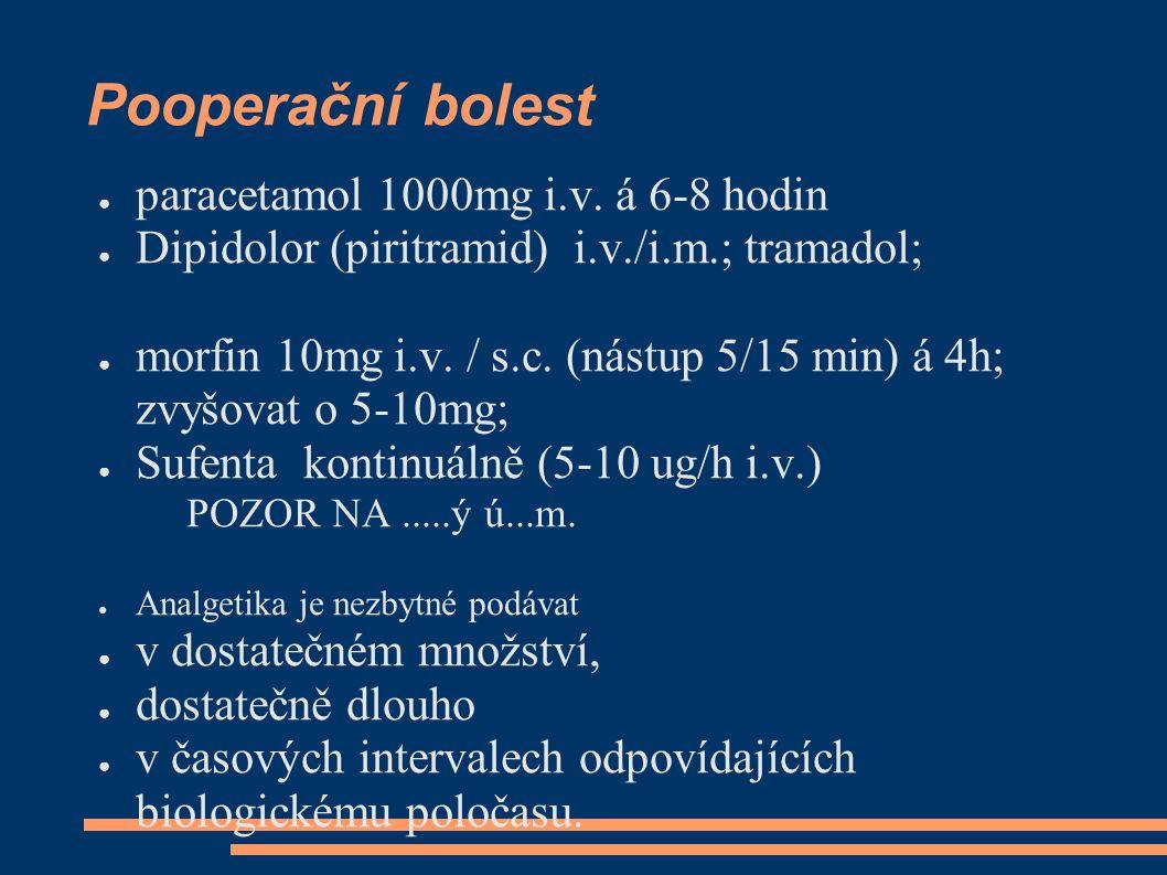 Pooperační bolest paracetamol 1000mg i.v. á 6-8 hodin