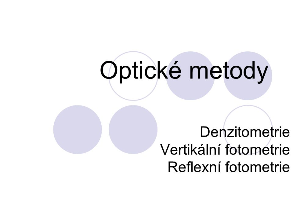 Denzitometrie Vertikální fotometrie Reflexní fotometrie
