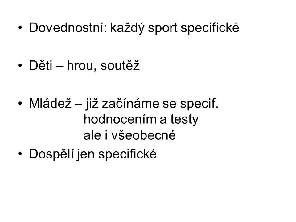 Dovednostní: každý sport specifické