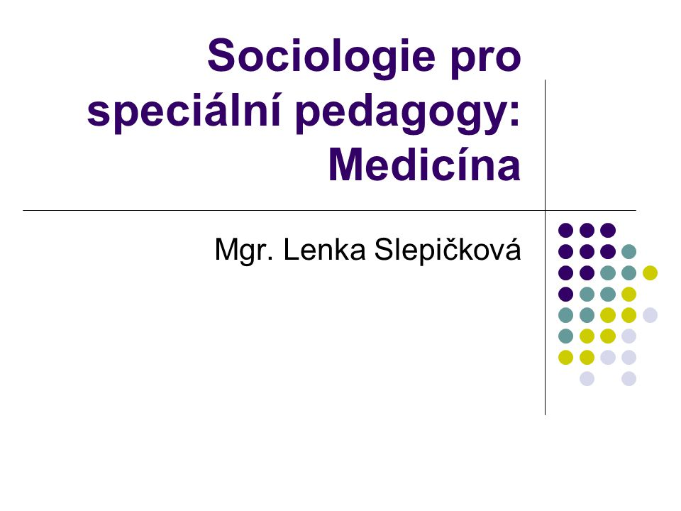 Sociologie pro speciální pedagogy: Medicína