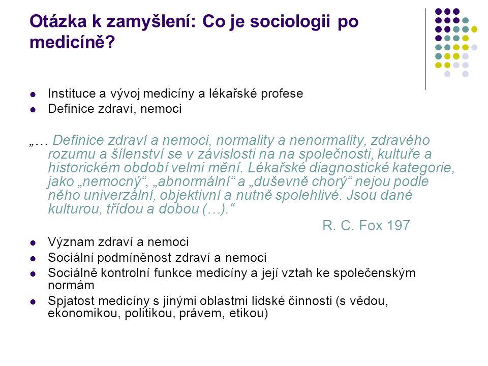 Otázka k zamyšlení: Co je sociologii po medicíně