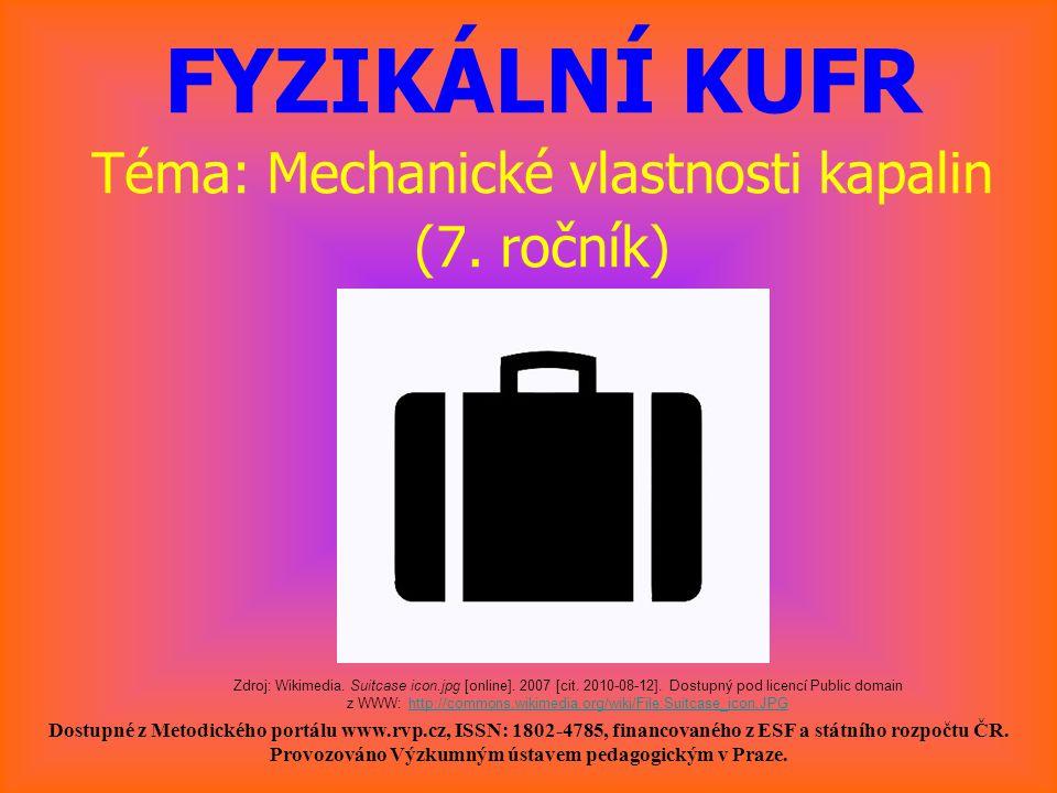 FYZIKÁLNÍ KUFR Téma: Mechanické vlastnosti kapalin (7. ročník)