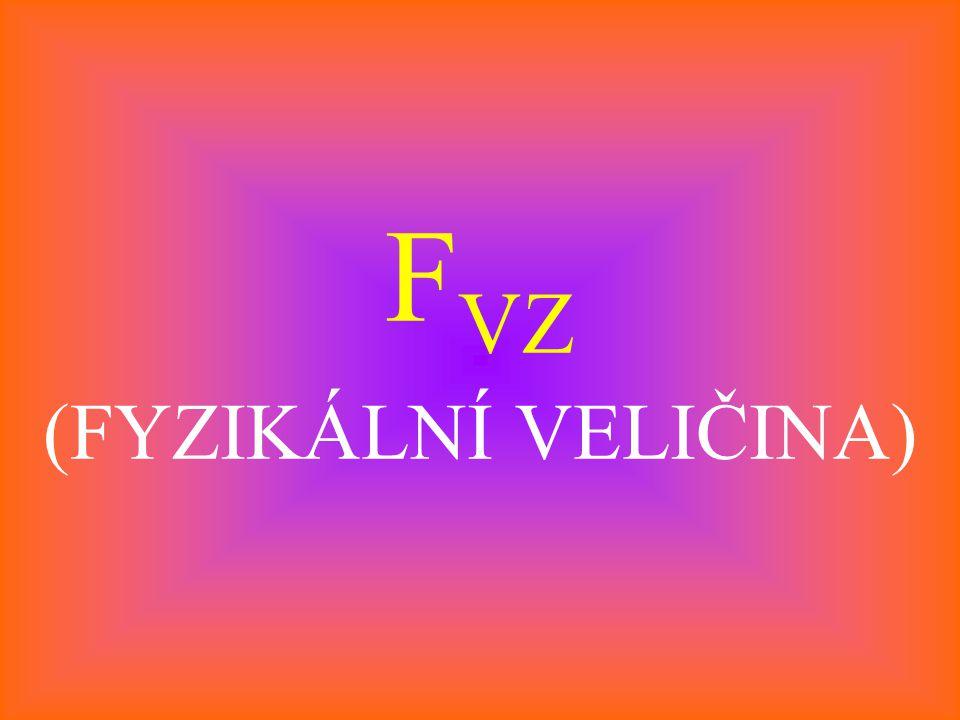FVZ (FYZIKÁLNÍ VELIČINA)