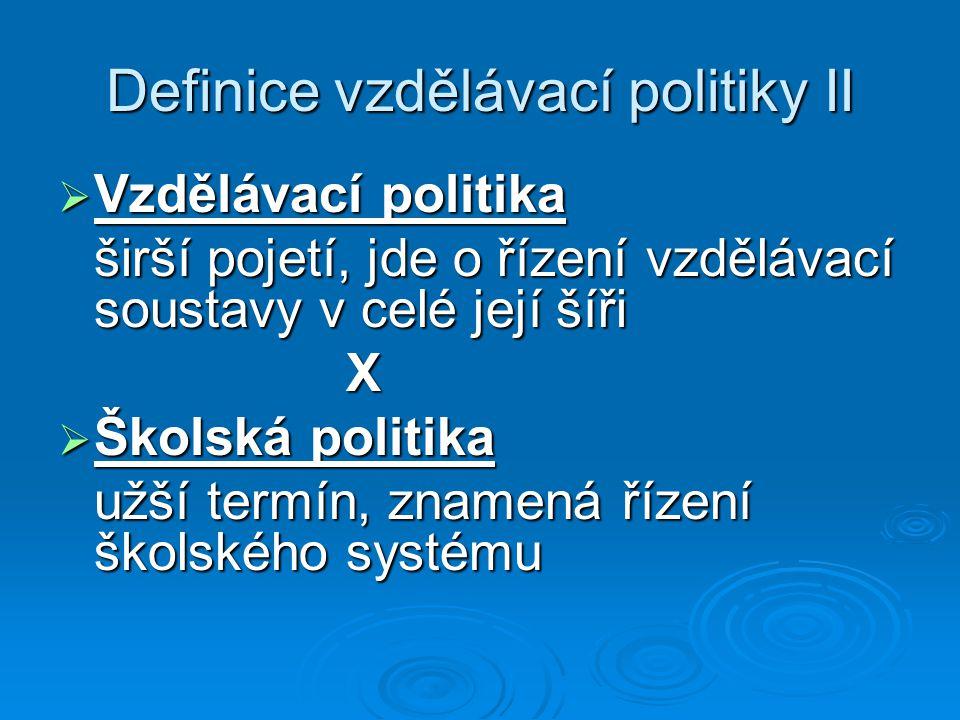 Definice vzdělávací politiky II