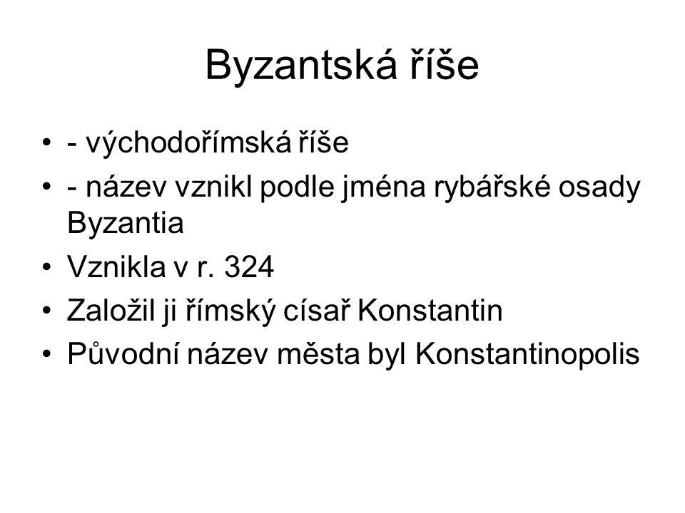 Byzantská říše - východořímská říše