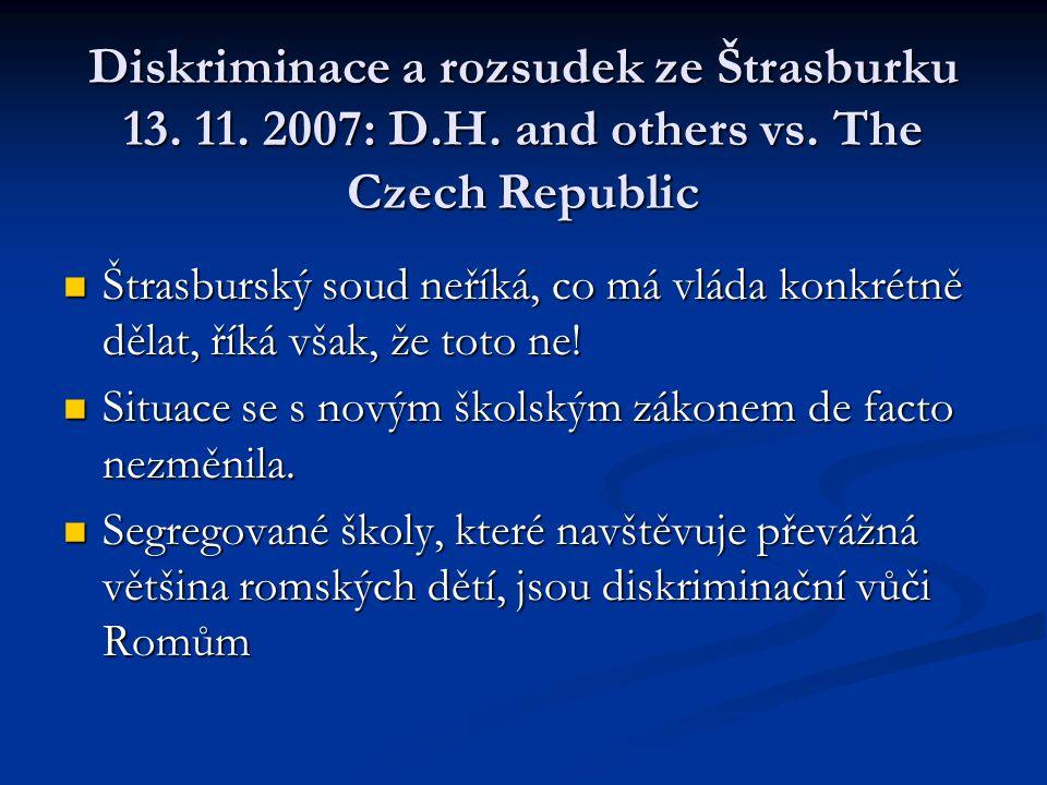 Diskriminace a rozsudek ze Štrasburku 13. 11. 2007: D.H. and others vs. The Czech Republic