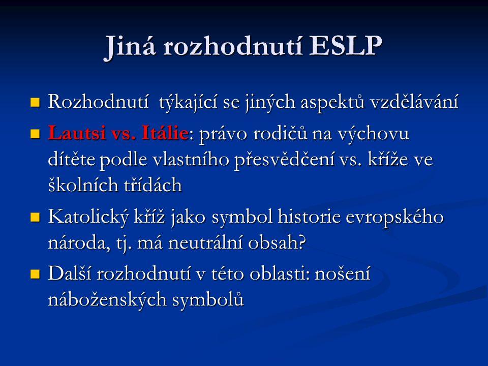 Jiná rozhodnutí ESLP Rozhodnutí týkající se jiných aspektů vzdělávání