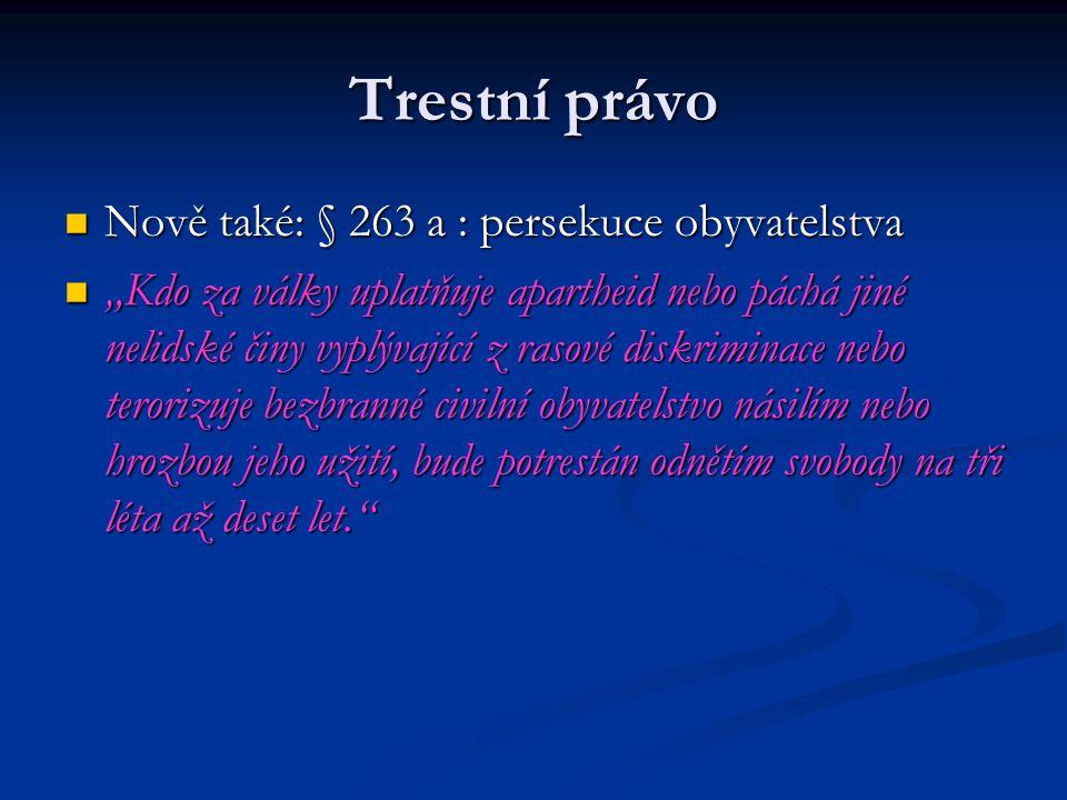 Trestní právo Nově také: § 263 a : persekuce obyvatelstva