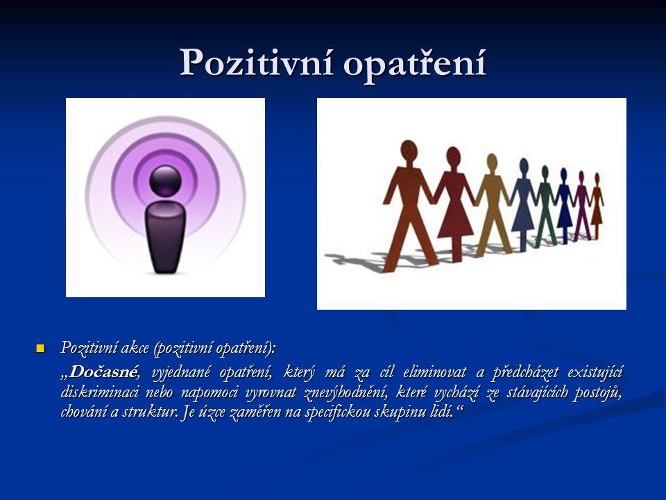 Pozitivní opatření Pozitivní akce (pozitivní opatření):