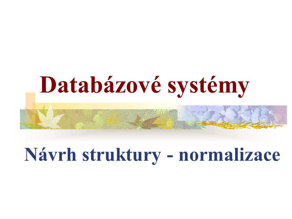 Návrh struktury - normalizace