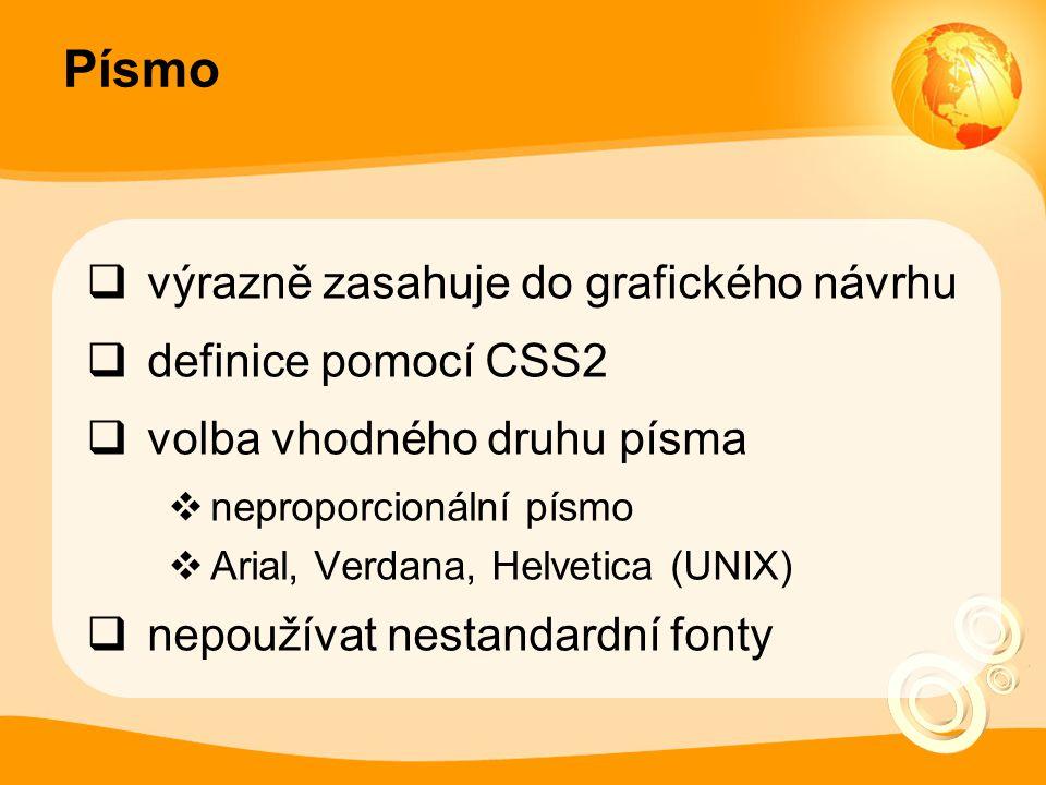 Písmo výrazně zasahuje do grafického návrhu definice pomocí CSS2