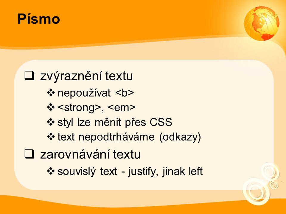 Písmo zvýraznění textu zarovnávání textu nepoužívat <b>