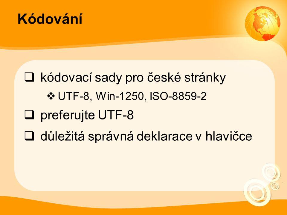 Kódování kódovací sady pro české stránky preferujte UTF-8