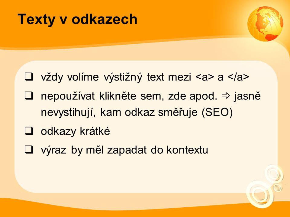 Texty v odkazech vždy volíme výstižný text mezi <a> a </a>