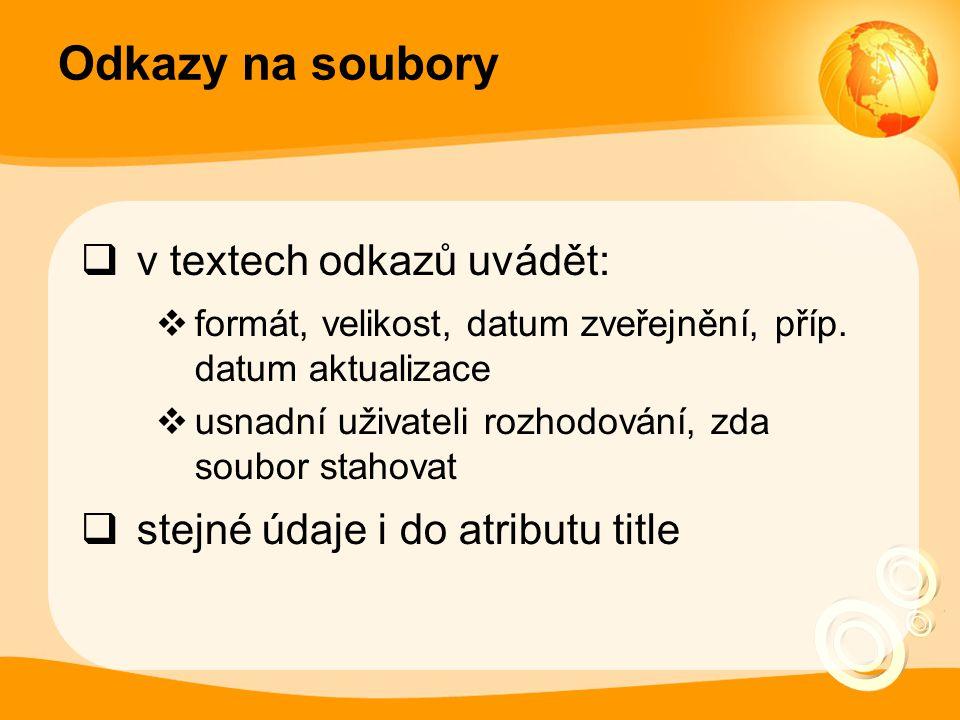Odkazy na soubory v textech odkazů uvádět:
