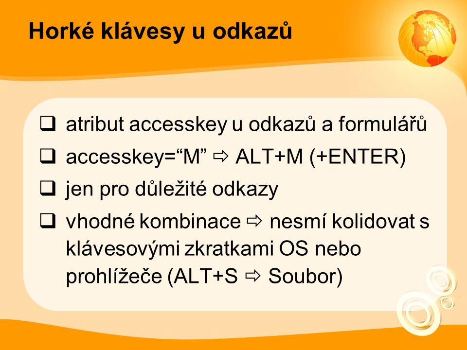 Horké klávesy u odkazů atribut accesskey u odkazů a formulářů