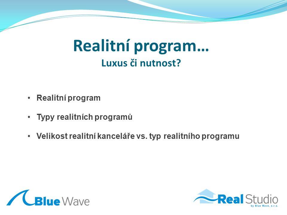 Realitní program… Luxus či nutnost