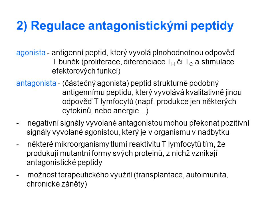2) Regulace antagonistickými peptidy