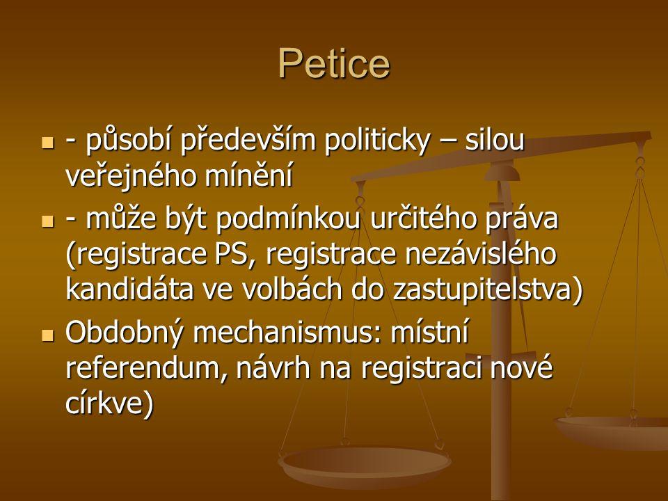 Petice - působí především politicky – silou veřejného mínění