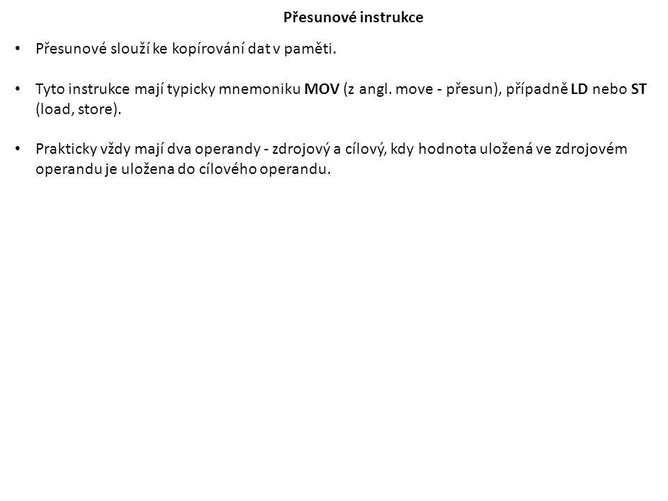 Přesunové instrukce Přesunové slouží ke kopírování dat v paměti.
