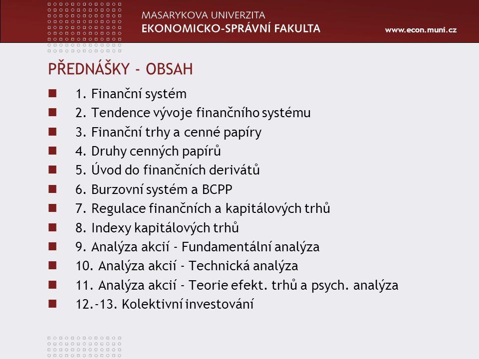 PŘEDNÁŠKY - OBSAH 1. Finanční systém