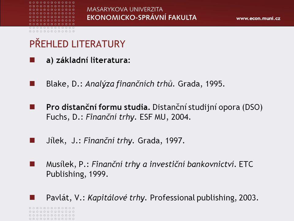 PŘEHLED LITERATURY a) základní literatura: