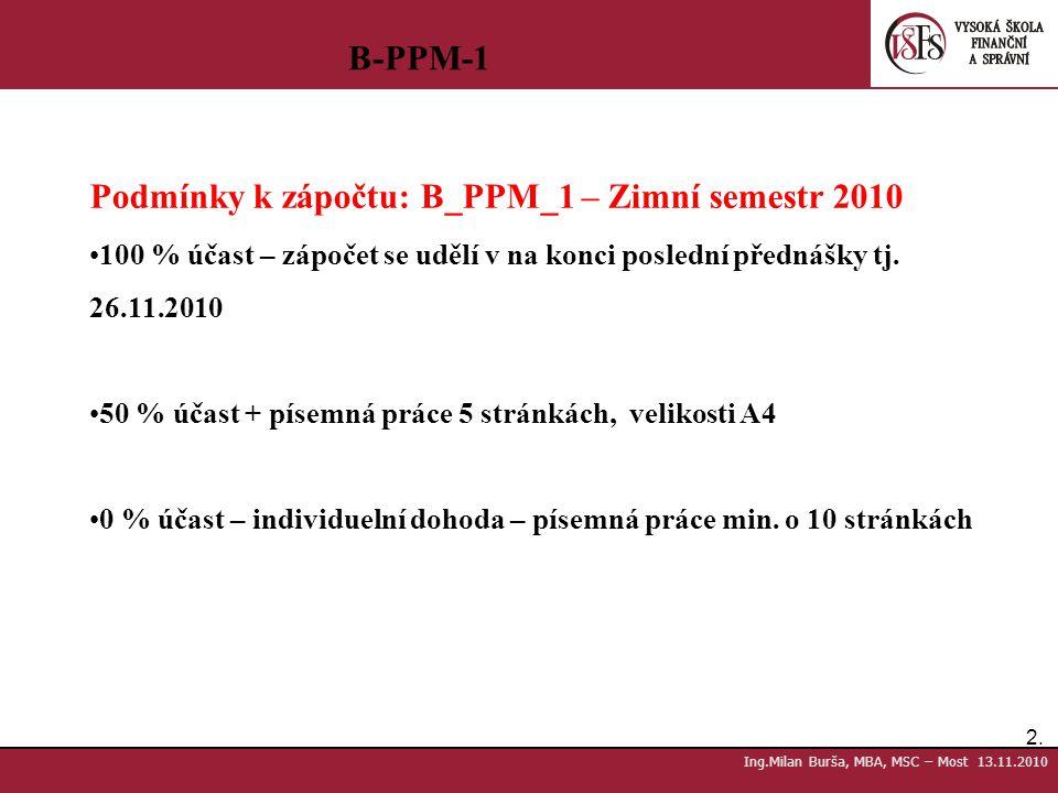 Podmínky k zápočtu: B_PPM_1 – Zimní semestr 2010