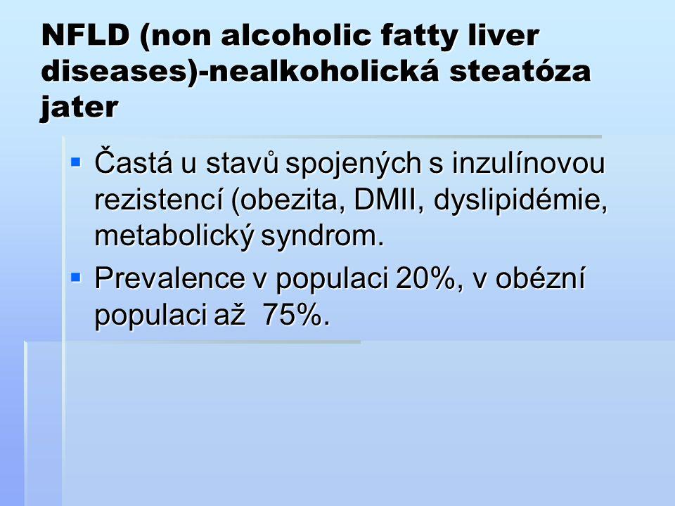 NFLD (non alcoholic fatty liver diseases)-nealkoholická steatóza jater