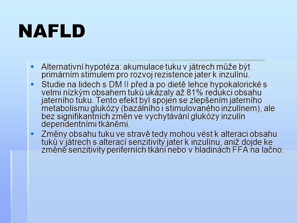 NAFLD Alternativní hypotéza: akumulace tuku v játrech může být primárním stimulem pro rozvoj rezistence jater k inzulínu.