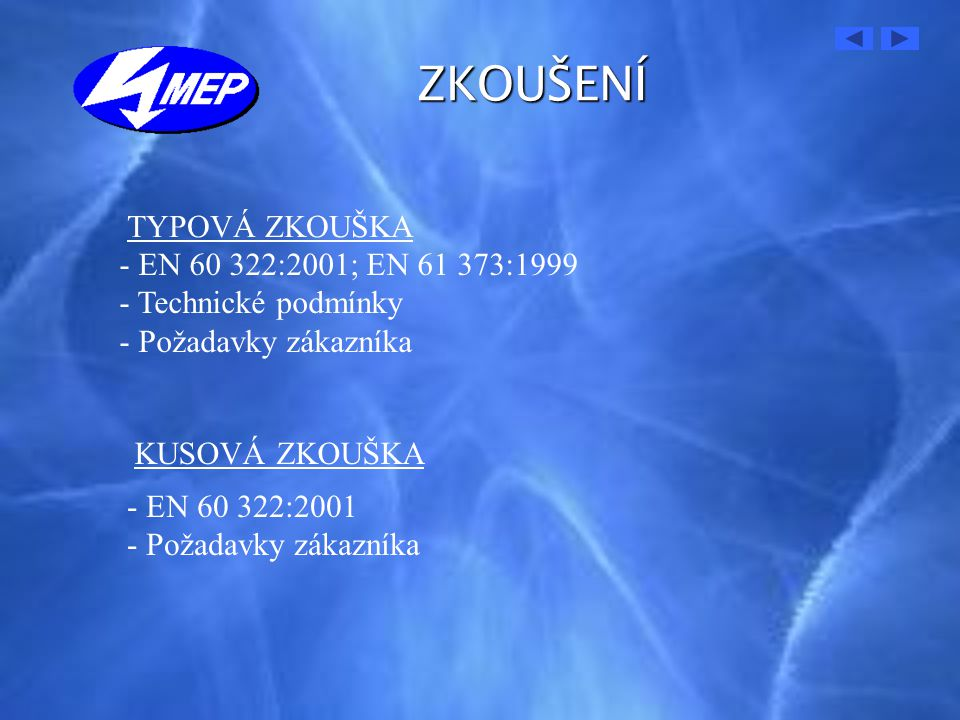 ZKOUŠENÍ TYPOVÁ ZKOUŠKA EN 60 322:2001; EN 61 373:1999