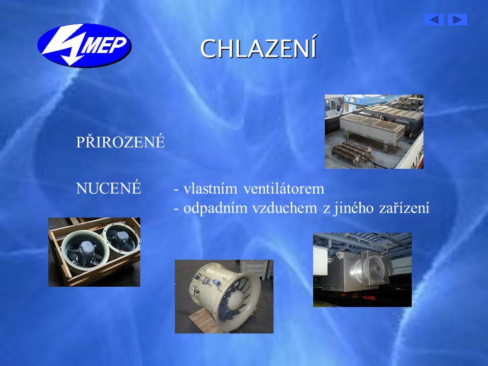CHLAZENÍ PŘIROZENÉ NUCENÉ - vlastním ventilátorem