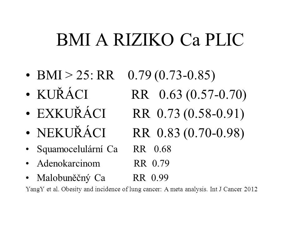 BMI A RIZIKO Ca PLIC BMI > 25: RR 0.79 (0.73-0.85)