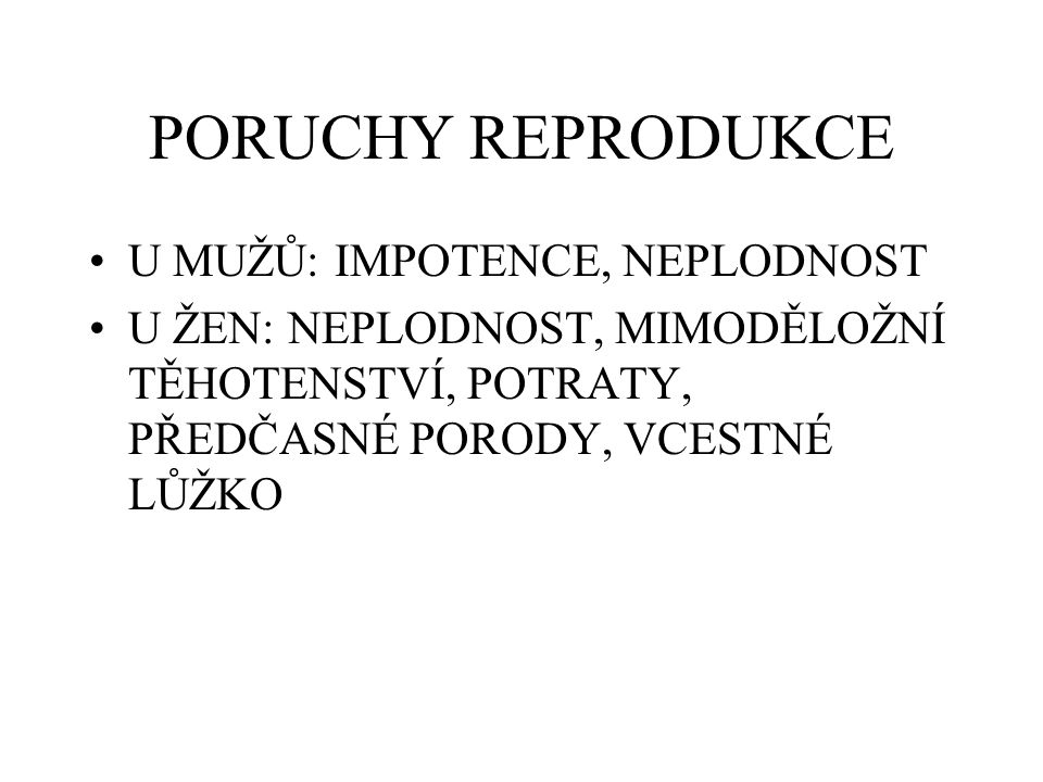 PORUCHY REPRODUKCE U MUŽŮ: IMPOTENCE, NEPLODNOST