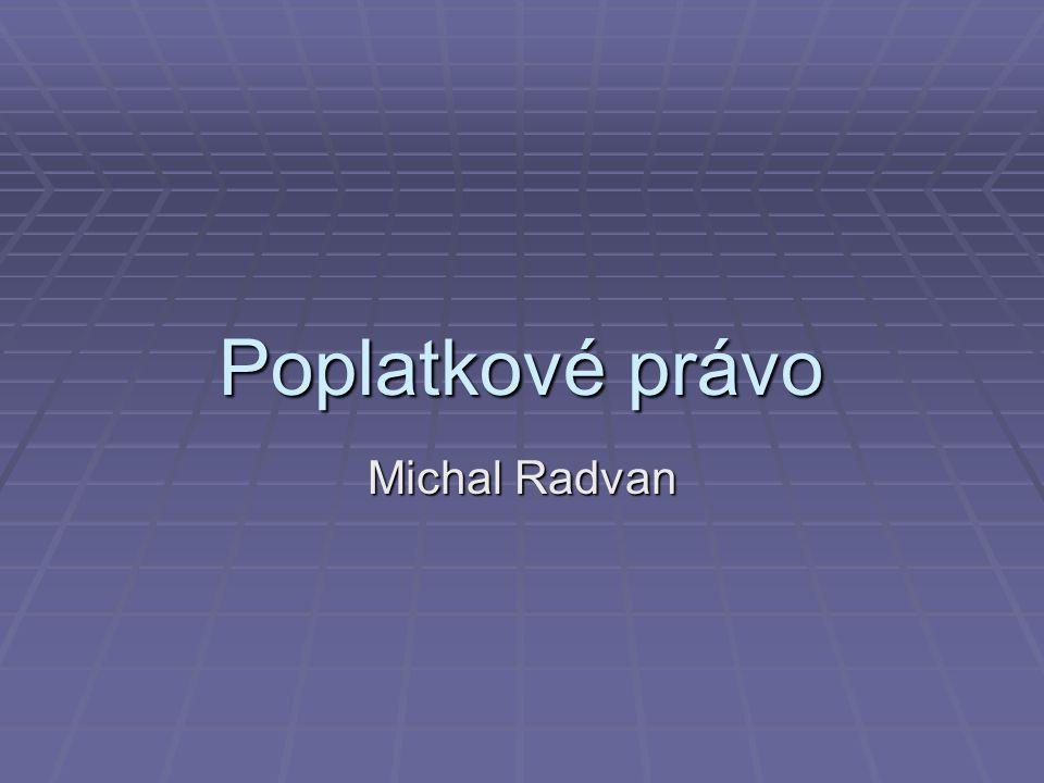 Poplatkové právo Michal Radvan
