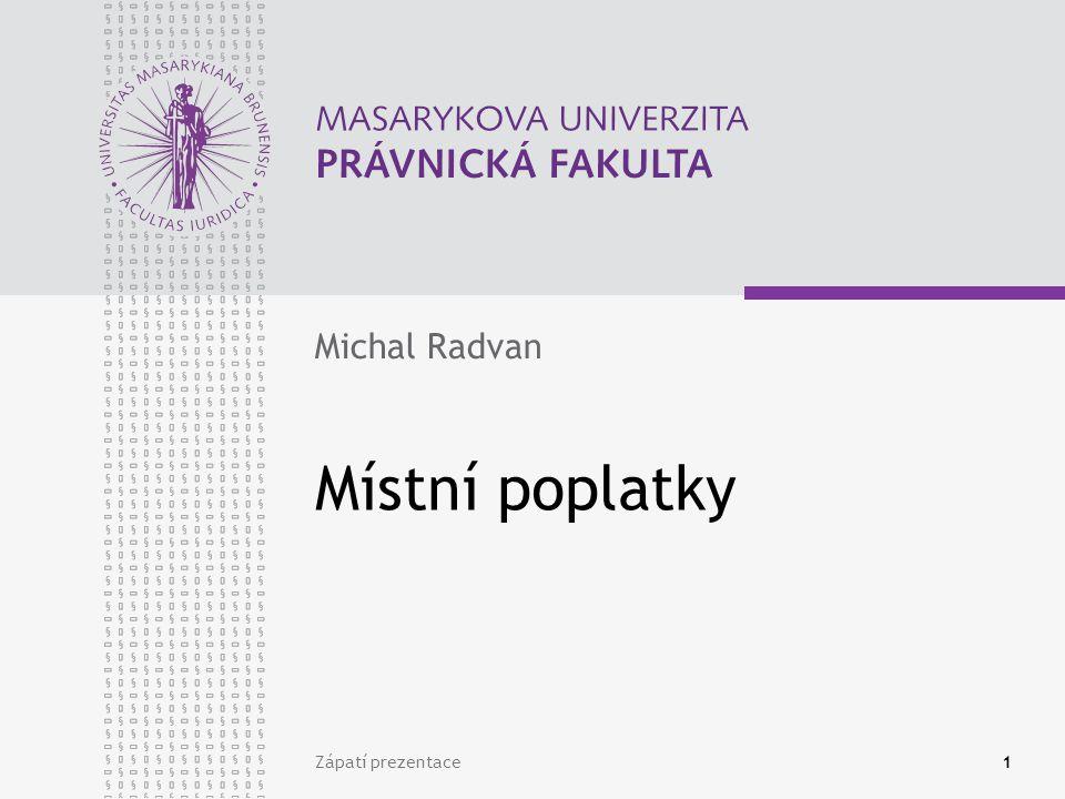 Michal Radvan Místní poplatky Zápatí prezentace