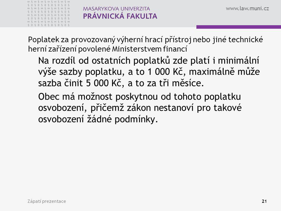 Poplatek za provozovaný výherní hrací přístroj nebo jiné technické herní zařízení povolené Ministerstvem financí