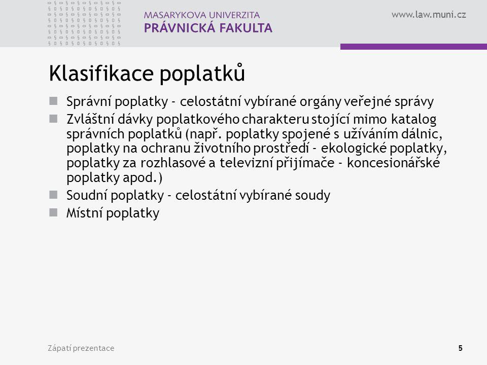 Klasifikace poplatků Správní poplatky - celostátní vybírané orgány veřejné správy.