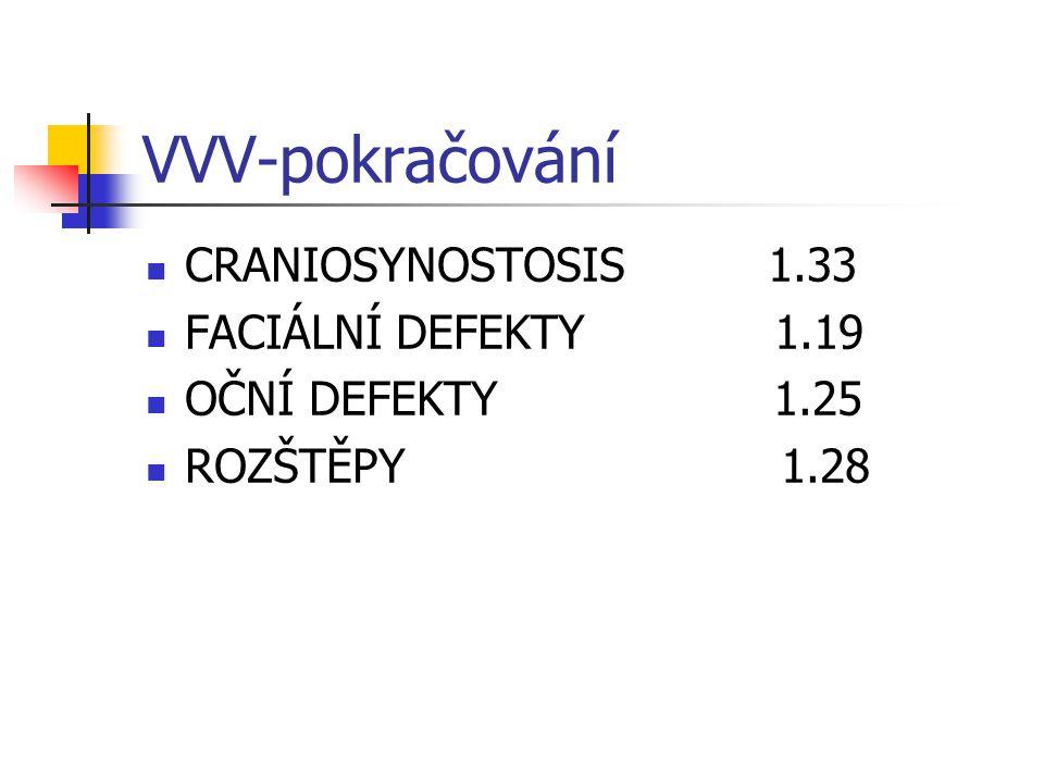 VVV-pokračování CRANIOSYNOSTOSIS 1.33 FACIÁLNÍ DEFEKTY 1.19