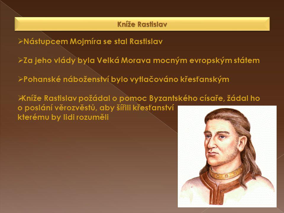 Nástupcem Mojmíra se stal Rastislav