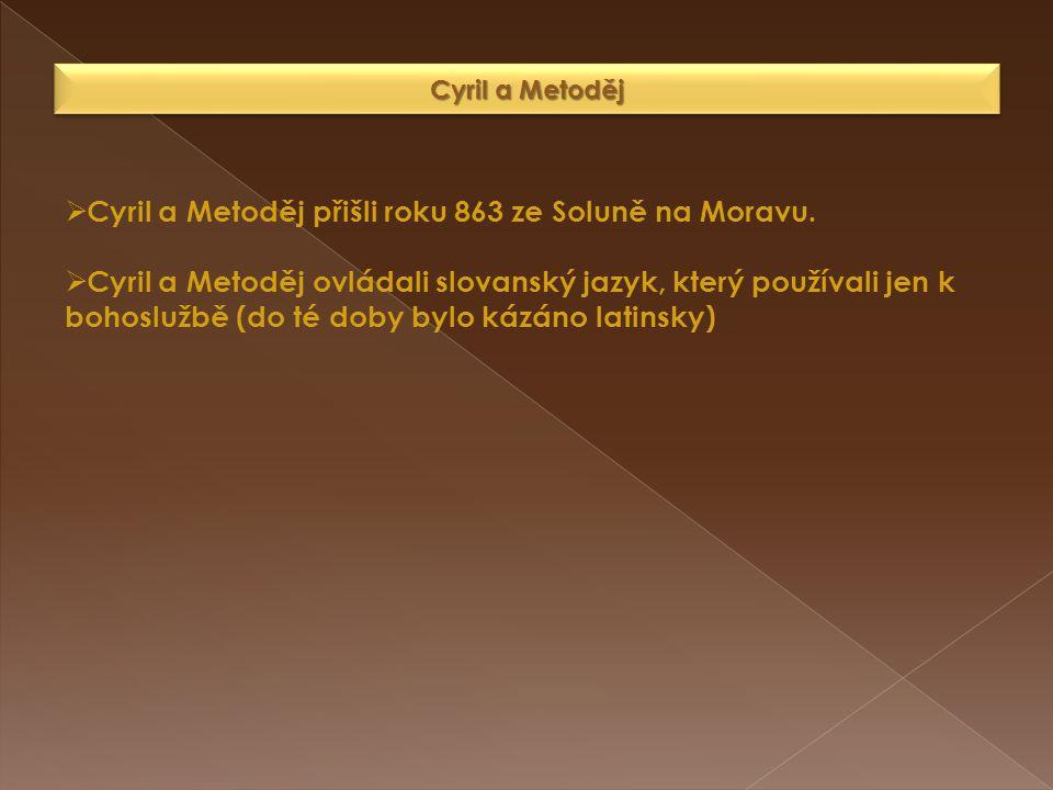 Cyril a Metoděj přišli roku 863 ze Soluně na Moravu.