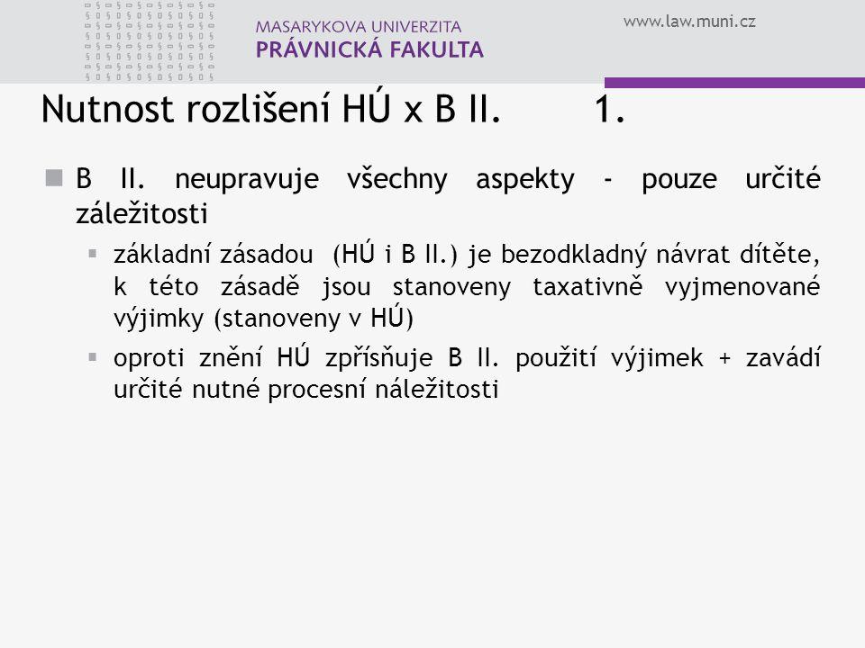 Nutnost rozlišení HÚ x B II. 1.