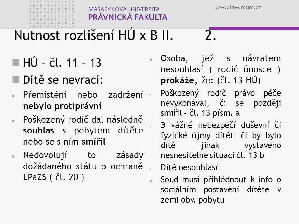 Nutnost rozlišení HÚ x B II. 2.